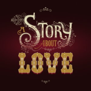 A STORY ABOUT LOVE